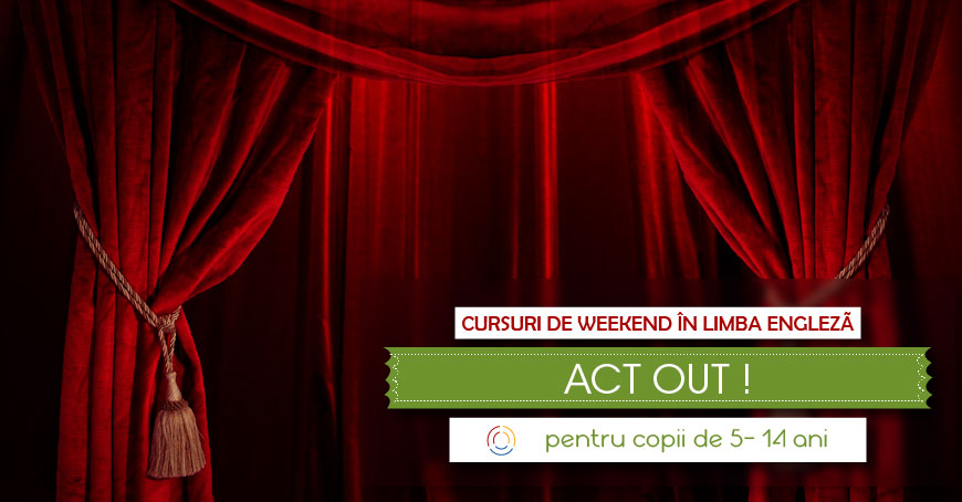 "Curs în limba engleză ""ACT OUT!"""